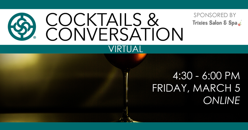 Cocktails & Conversation MARCH 5