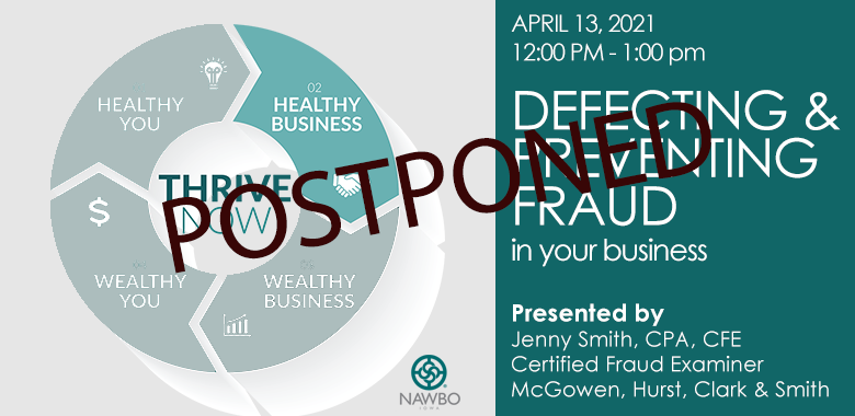 POSTPONED - Defecting & Preventing Fraud in Your Business April 13